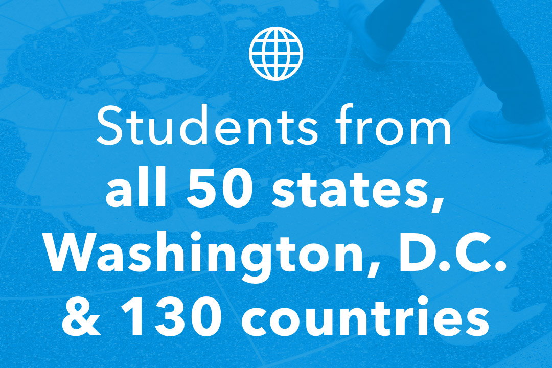 Students from all 50 states, Washington, DC and 130 countries