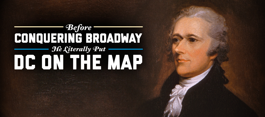 Before Conquering Broadway, He Literally Put DC on the map