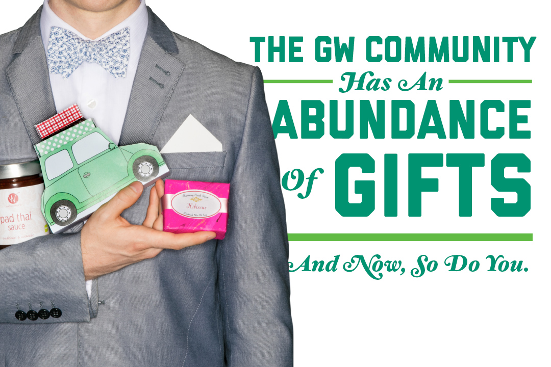The GW community has an abundance of gifts. And now, so do you.