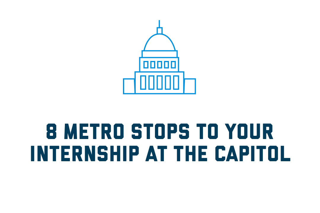8 Metro stops to your internship at the Capitol